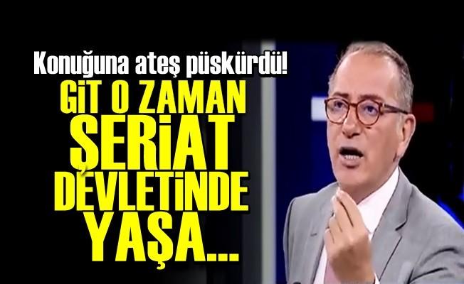 """Fatih Altaylı yayında çıldırdı """"Git o zaman şeriat devletinde yaşa"""""""