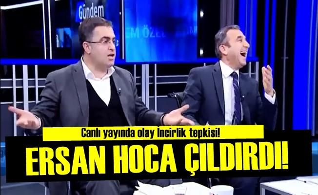 ÇILDIRTAN İNCİRLİK TEPKİSİ!..