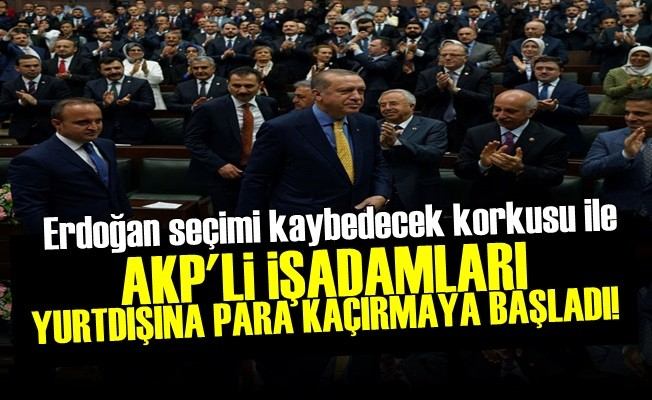 ŞOK! AKP'Lİ İŞADAMLARI PARA KAÇIRMAYA BAŞLADI...