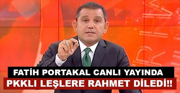 FATİH PORTAKAL CANLI YAYINDA ÖLDÜRÜLEN PKK TERÖRİSTLERE RAHMET DİLEDİ!! PAYLAŞŞ
